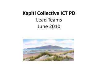 Kapiti Collective ICT PD Lead Teams  June 2010
