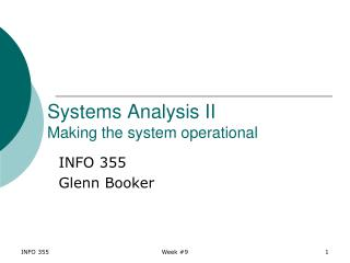 Systems Analysis II Making the system operational