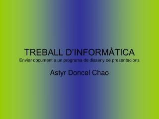 TREBALL D'INFORMÀTICA Enviar document a un programa de disseny de presentacions