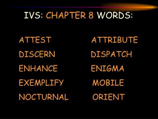 IVS:  CHAPTER 8  WORDS: