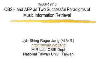 RuSSIR 2013 QBSH and AFP as Two Successful Paradigms of Music Information Retrieval