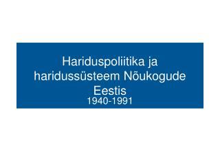 Hariduspoliitika ja haridussüsteem Nõukogude Eestis