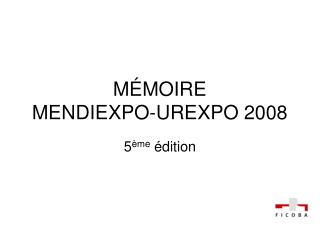 MÉMOIRE  MENDIEXPO-UREXPO 2008