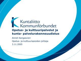 Opetus- ja kulttuuripalvelut ja kunta- palvelurakenneuudistus