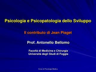 Psicologia e Psicopatologia dello Sviluppo Il contributo di Jean Piaget