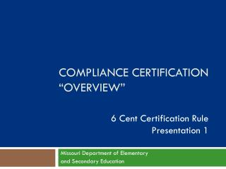 Compliance Certification �Overview�