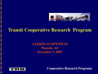 Transit Cooperative Research  Program   AASHTO SCOPT