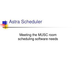 Astra Scheduler