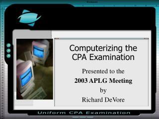 Computerizing the  CPA Examination