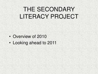 THE SECONDARY LITERACY PROJECT