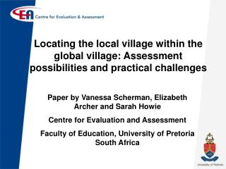 Paper by Vanessa Scherman, Elizabeth Archer and Sarah Howie Centre for Evaluation and Assessment