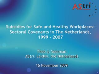 Subsidies for Safe and Healthy Workplaces: Sectoral Covenants in The Netherlands,  1999 – 2007