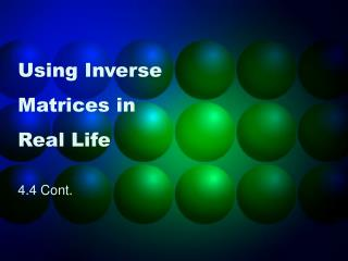 Using Inverse Matrices in Real Life