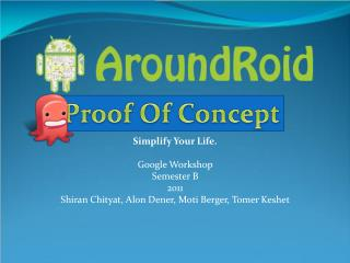Simplify Your Life. Google Workshop Semester B 2011
