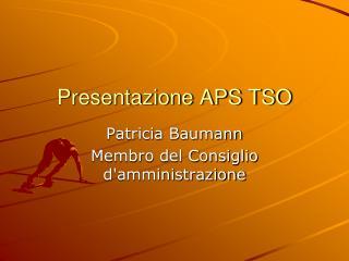Presentazione APS TSO
