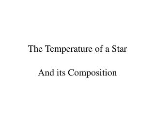 The Temperature of a Star