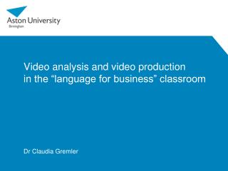 "Video analysis and video production  in  the ""language for business"" classroom"