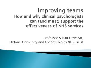 Professor Susan  Llewelyn ,  Oxford  University and Oxford Health NHS Trust