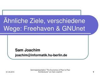 hnliche Ziele, verschiedene Wege: Freehaven  GNUnet