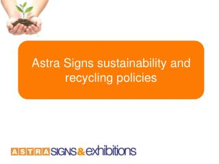 Astra Signs sustainability and recycling policies