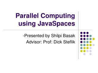Parallel Computing using JavaSpaces