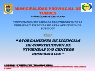 """TEMA """" OTORGAMIENTO DE LICENCIAS DE CONSTRUCCION DE VIVIENDAS Y/O CENTROS COMERCIALES   """""""