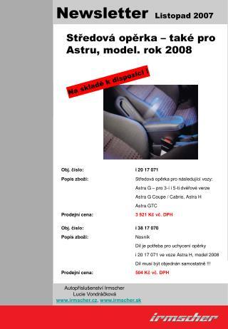 Středová opěrka – také pro Astr u, model. rok 20 08