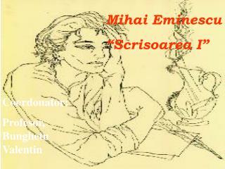"""Mihai Eminescu  """"Scrisoarea I"""""""