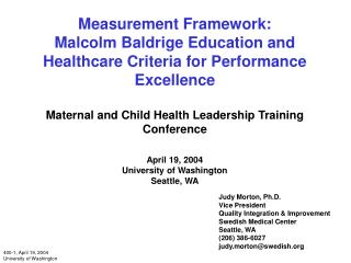 Measurement Framework:  Malcolm Baldrige Education and Healthcare Criteria for Performance Excellence  Maternal and Chil