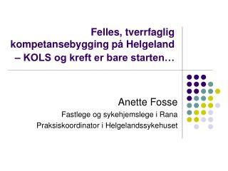 Felles, tverrfaglig kompetansebygging p� Helgeland � KOLS og kreft er bare starten�