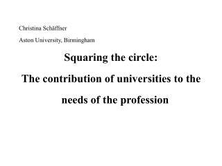 Christina Sch�ffner Aston University, Birmingham Squaring the circle: