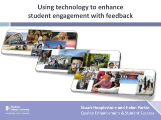 Using technology to enhance student engagement with feedback