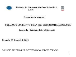 Biblioteca del Instituto de Astrofísica de Andalucía (CSIC) Formación de usuarios