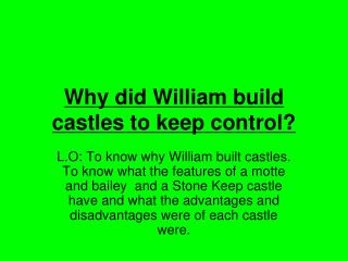 Why did William build castles to keep control?