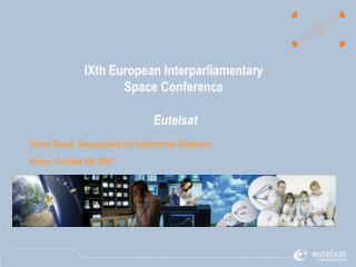 IXth European Interparliamentary  Space Conference  Eutelsat