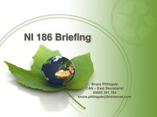 Bruce Pittingale CAN � East Secretariat 05602 391 784 bruce.pittingale@btinternet