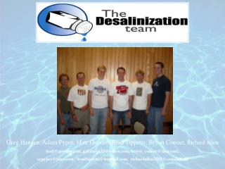 Greg Hansen, Adam Pyper, Matt Goodro, Brad Tippetts, Bryon Conner, Richard Allen
