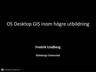 OS Desktop GIS inom högre utbildning