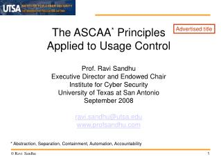 The ASCAA *  Principles Applied to Usage Control Prof. Ravi Sandhu