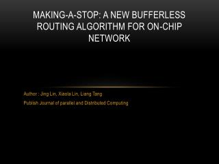 Making-a-stop: A new  bufferless  routing algorithm for on-chip network