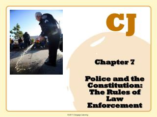 Chapter 7 Police and the Constitution:  The Rules of Law Enforcement