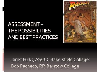 ASSESSMENT  – The possibilities and best practices