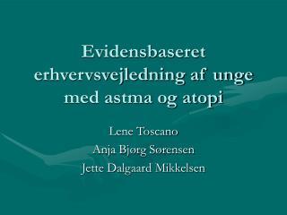 Evidensbaseret erhvervsvejledning af unge med astma og atopi