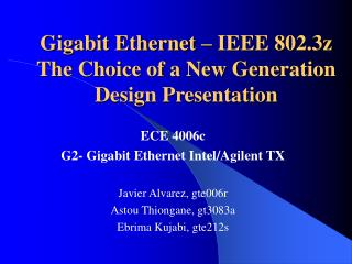 Gigabit Ethernet – IEEE 802.3z The Choice of a New Generation Design Presentation