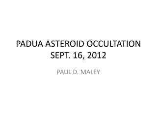 PADUA ASTEROID OCCULTATION SEPT. 16, 2012