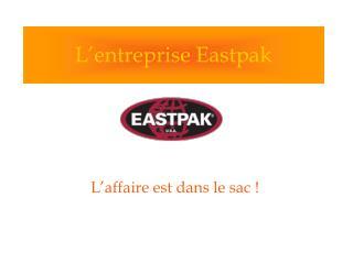 L'entreprise Eastpak