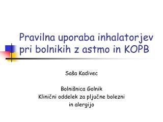 Pravilna uporaba inhalatorjev pri bolnikih z astmo in KOPB