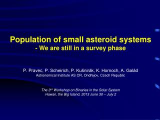 Population of small asteroid systems - We are still in a survey phase