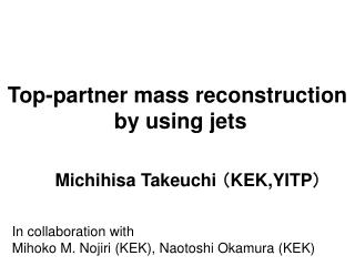 Top-partner mass reconstruction  by using jets