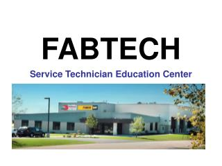 FABTECH Service Technician Education Center